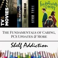 Ep 25: Fundamentals of Caring, PCS Updates & More | Pop Culture Sunday