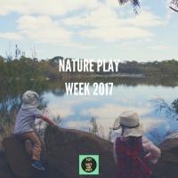 Nature Play Week ADVENTURE