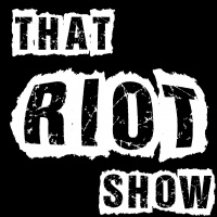 The Riot - Episode #178 (@ThatRiotShow)