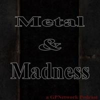 Metal & Madness