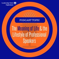 The Meaning of Life & the Lifestyle of Professional Speakers   Lakeisha McKnight   Truth Training Thursday