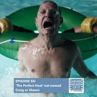 Ep 50 - 'The Perfect Host' Not Named Craig or Shawn