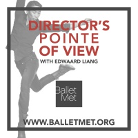 BalletMet - Director's Pointe of View