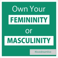 Own Your Femininity or Masculinity