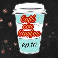 Café con Cawfee Ep.10: Mermaids And Body Slams