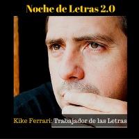 "Noche de Letras 2.0 #33 Enrique ""Kike"" Ferrari (Novela)"