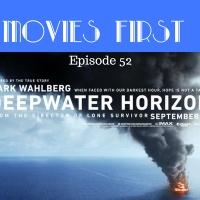Deepwater Horizon - Movies First with Alex First & Chris Coleman Episode 52