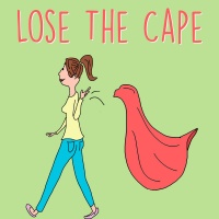 Lose the Cape - Working Moms