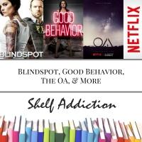 Ep 61: Blindspot, Good Behavior, The OA, & More   Pop Culture Sunday