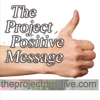 The Project Positive Message