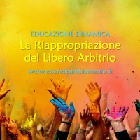 31° puntata - EDUCAZIONE DINAMICA - La Riappropriazione del Libero Arbitrio