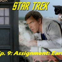 """Season 1, Episode 9: """"Assignment: Earth"""" (TOS) with Greg Cox"""