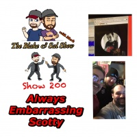 B&S Episode 200: Always Embarrassing Scotty