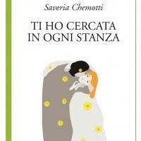 """Saveria Chemotti """"Ti ho cercata in ogni stanza"""""""