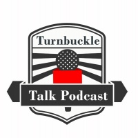 turnbuckle talk podcast episode #10