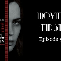 The Girl On The Train - Movies First with Alex First & Chris Coleman Episode 53