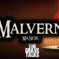 Malvern Manor | The Grave Talks Preview