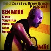 Ben Amor – Guitarist – Singer – Songwriter – Musician – Local Legend – Adelaide to Gold Coast # 161 - Gold Coast vs Drew Kruck