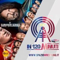 IN 120 MINUTI Speciale PreShow WWE Survivor Series 2017