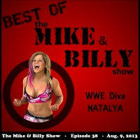 Best of Mike & Billy: Special Guest - NATALYA (Ep. 38 - 8/09/13)