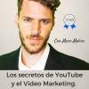 Los secretos de YouTube y el Video Marketing. Entrevista a Marc Molins.