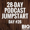Day 26 - How To Tell If Your Podcast Is Any Good