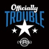 Officially Trouble