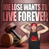 Joe Lose Wants to Live Forever Podcast