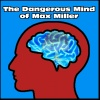 The Dangerous Mind of Max Miller