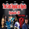 Two-Cent Deposit on Sports - Episode 39