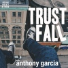 The Trust Fall with Anthony Garcia