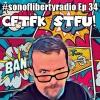 #sonoflibertyradio Ep 34 - CFTFK STFU!