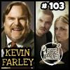 #103 Kevin Farley