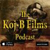The Koj-B Films Podcast