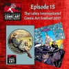 Episode 15- The Lakes International Comic Art Festival 2017