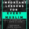 Important Lessons For Every Muslim