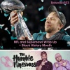 033 - NFL and Superbowl Wrap Up + Black History Month