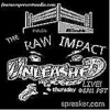 The RAW IMPACT Unleashed Episodes