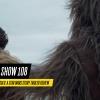 Episode #108 - SOLO Teaser Trailer Talk