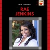 God Is Good w/Rae Jenkins