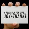 A Formula for Life...Joy+Thanks
