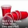 Red Cup Rants
