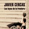 Las leyes de la frontera, Javier Cercas
