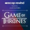 Game of Thrones // Recap Rewind Podcast