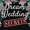 Dream Wedding Secrets