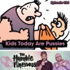 036 - Kids Today Are Pussies