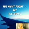 DFAR  The Night Flight.... W/ DJ Lady J... 3/15/18