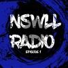 NSWLL RADIO EPISODE 1