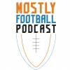 Mostly Football Podcast