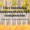 55. Diez bondades fundamentales de la composición por José Benito Ruiz
